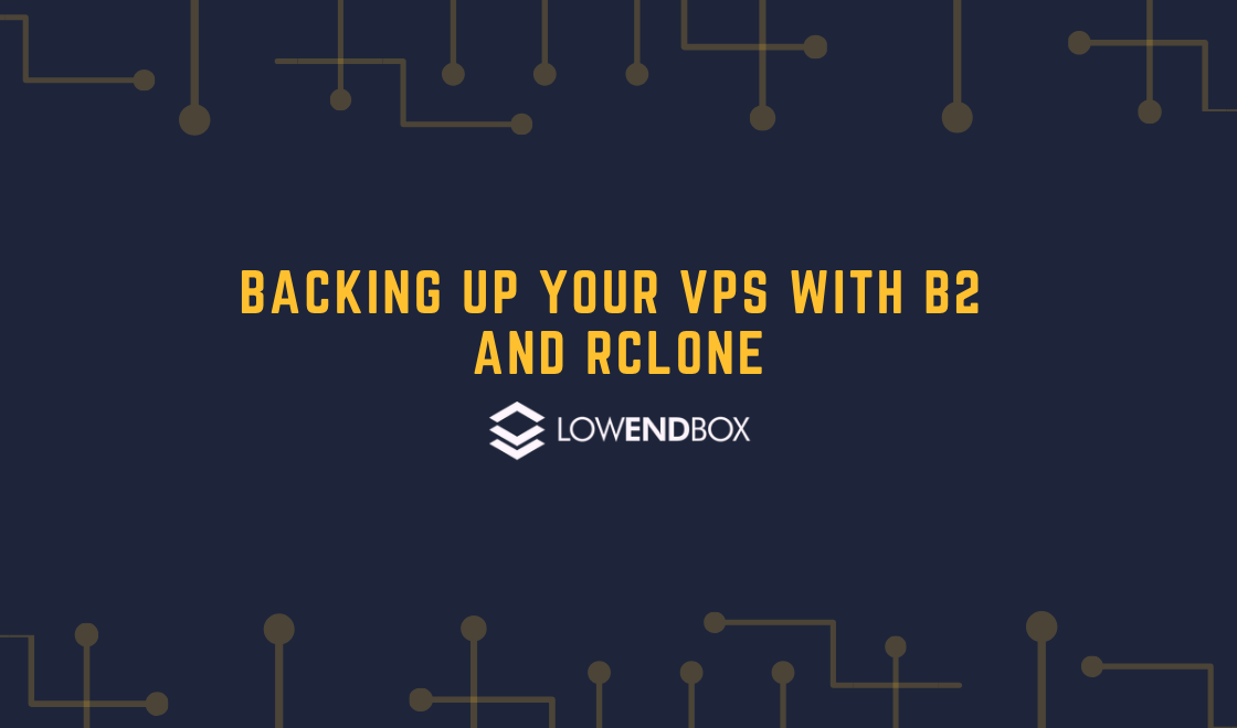 Backing Up Your VPS With b2 and rclone