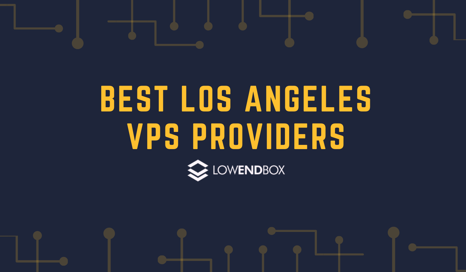 Best Los Angeles Cheap VPS Hosts