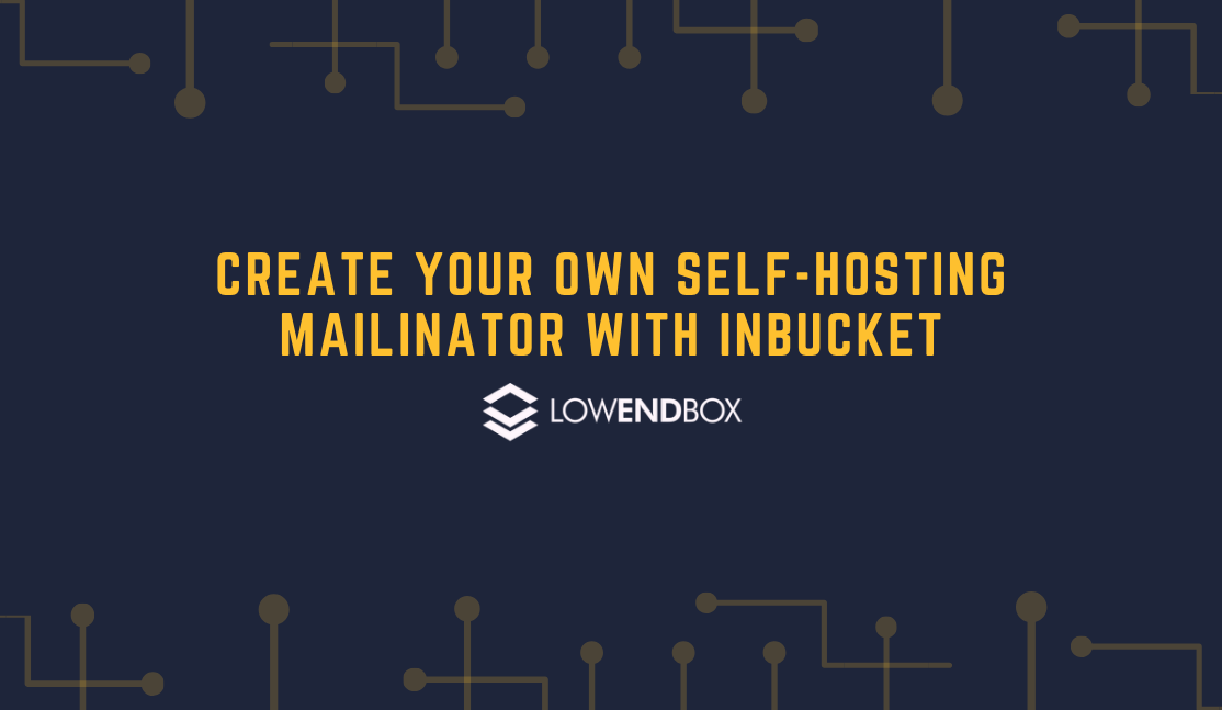 Create Your Own Self Hosting Mailinator with inbucket