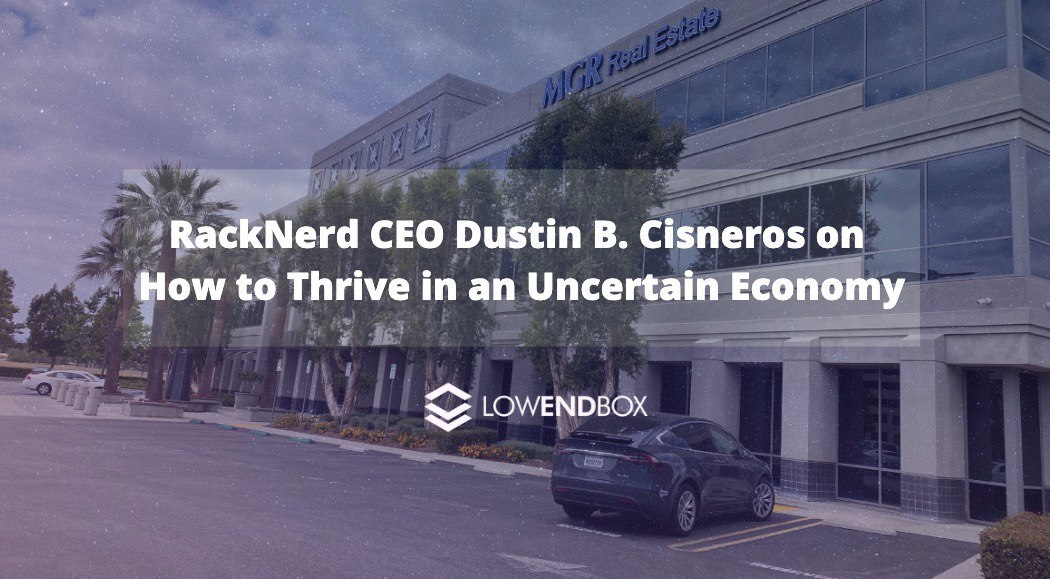 Dustin Cisneros - RackNerd CEO - On the New Normal In the Hosting Industry