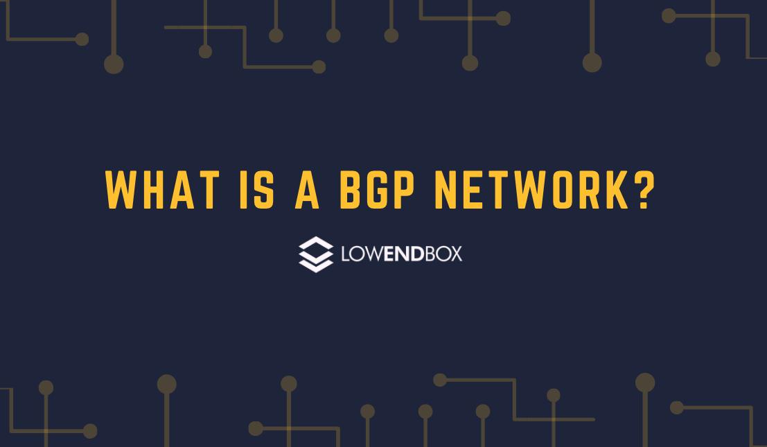 What is a BGP Network? BGP (Border Gateway Protocol)