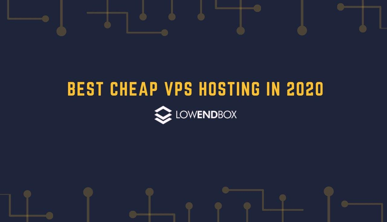 The best Cheap VPS Hosting of 2020