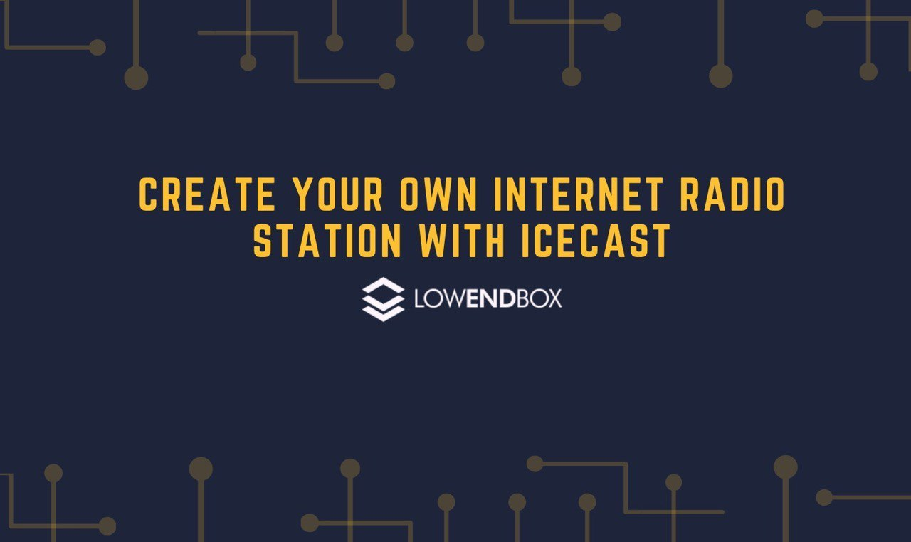 Create Your Own Internet Radio Station With Icecast
