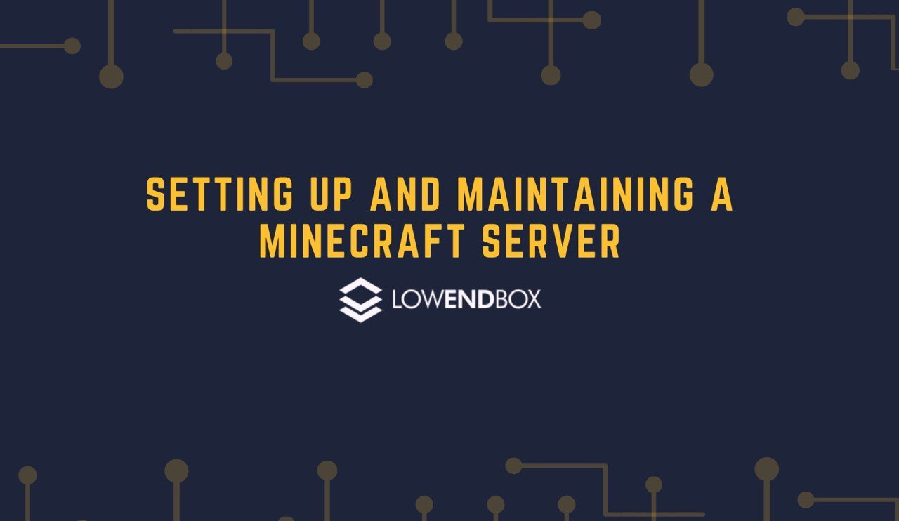 How to setup and maintain a Minecraft Server
