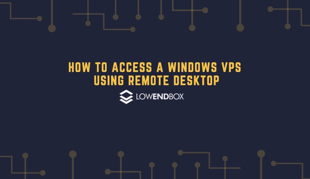 How to Access a Windows VPS using Remote Desktop