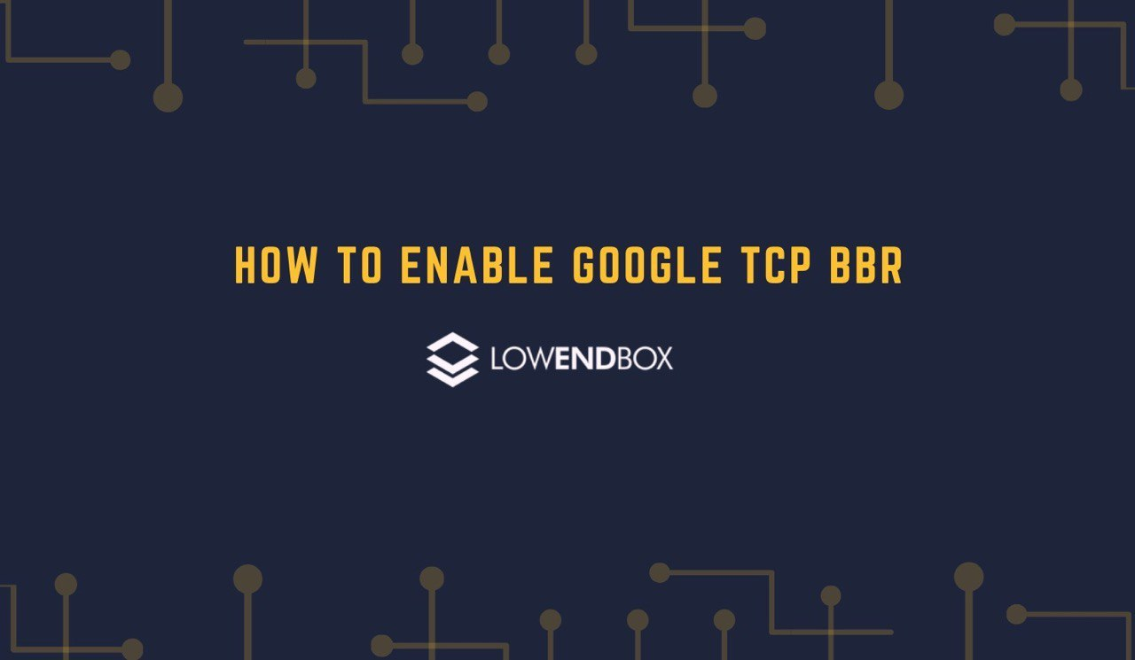 How to enable Google's TCP BBR on a Linux VPS