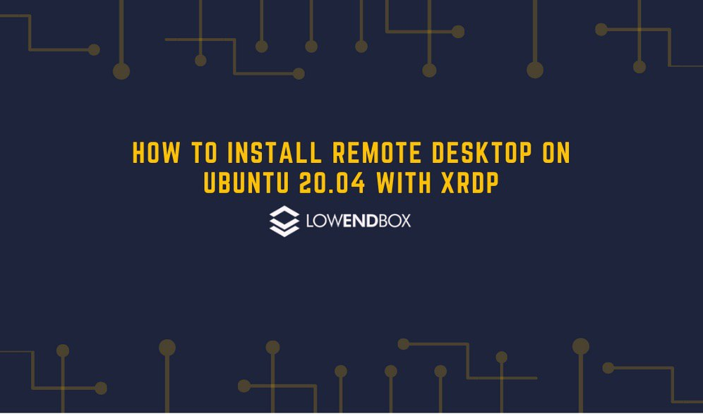 How to Install Remote Desktop on Ubuntu 20.04 with XRDP