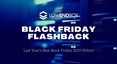 BLACK FRIDAY Flashback: Last Year's Best Black Friday 2019 Offers on LowEndBox!