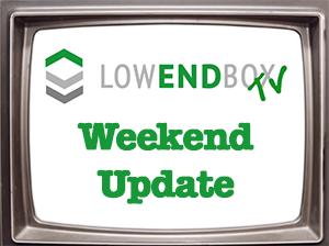 LowEndBoxTV Weekend Update